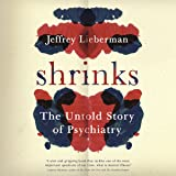 Shrinks: The Untold Story of Psychiatry