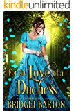 For the Love of a Duchess: A Historical Regency Romance Book