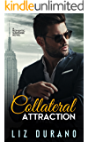 Collateral Attraction: A Romantic Suspense Novel