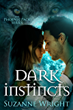 Dark Instincts (The Phoenix Pack Book 4) (English Edition)