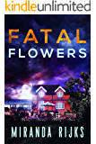 Fatal Flowers (A Dr Pippa Durrant Mystery Book 2)
