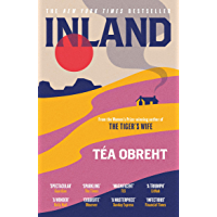 Inland: The New York Times bestseller from the award-winning author of The Tiger's Wife (English Edition)