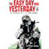 The Easy Day was Yesterday - The extreme life of an SAS soldier