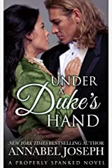 Under A Duke's Hand (Properly Spanked Book 4) Kindle Edition