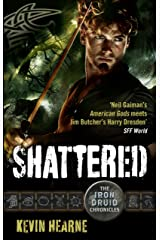 Shattered: The Iron Druid Chronicles Kindle Edition