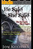 He Said, She Said: The Spokane River Killer (Pacific Northwest True-Crime Series Book 3) (English Edition)