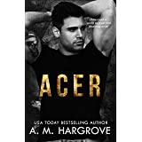 ACER: A Stand Alone, New Adult, Underworld Crime Romance (The Kent Brothers Book 1)