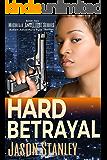 Hard Betrayal: Action Adventure Pulp Thriller Book #2 (Michelle Angelique Avenging Angel Series)