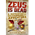 Zeus Is Dead: A Monstrously Inconvenient Adventure