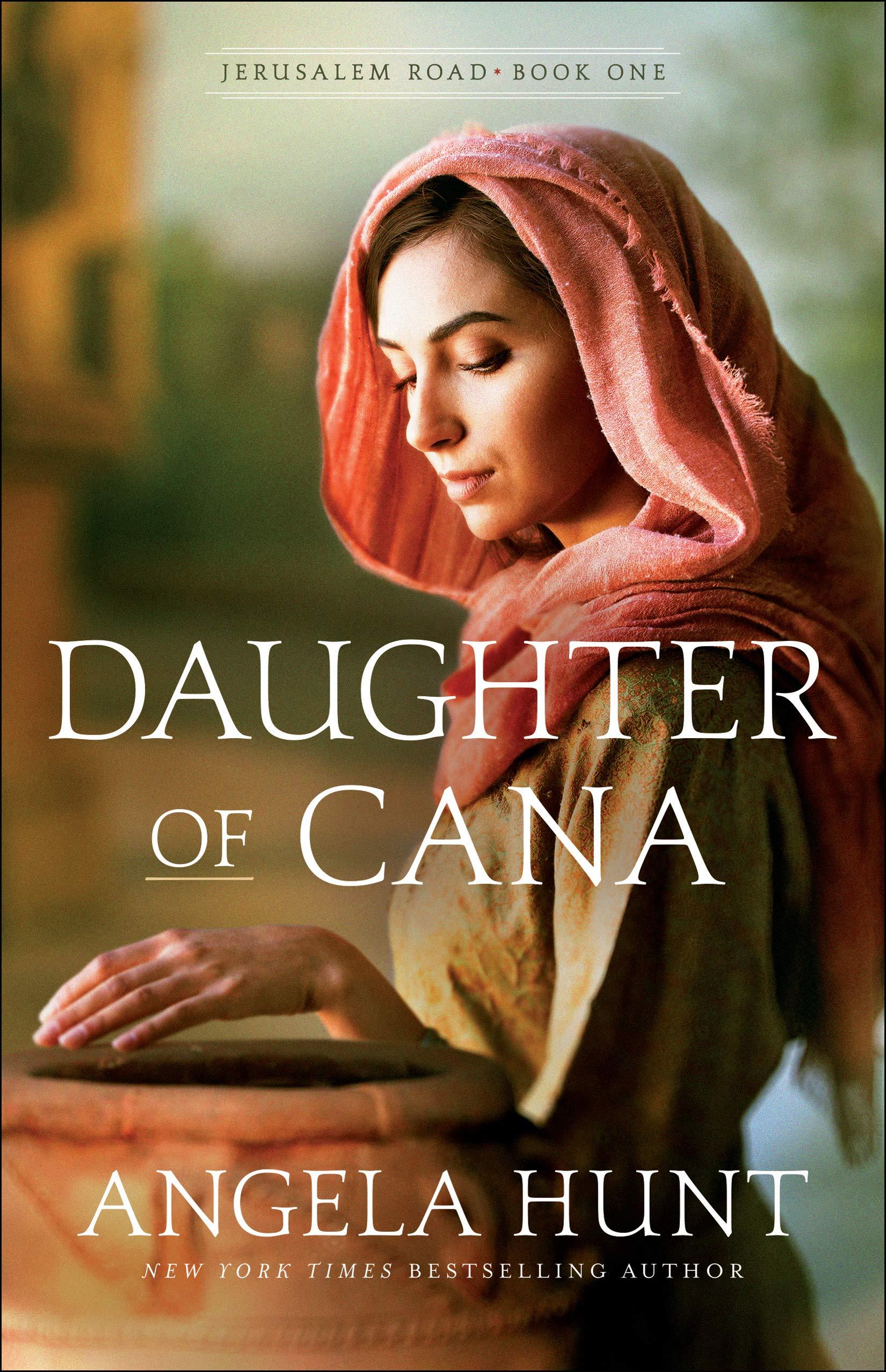 Daughter of Cana (Jerusalem Road): Angela Hunt: 9780764233845 ...