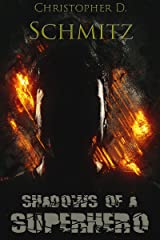 Shadows of a Superhero Kindle Edition
