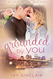 Grounded By You (A Willoughby Inn Love Story Book 2)