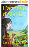 L'anneau d'Alana: Les enfants de Sheendara*