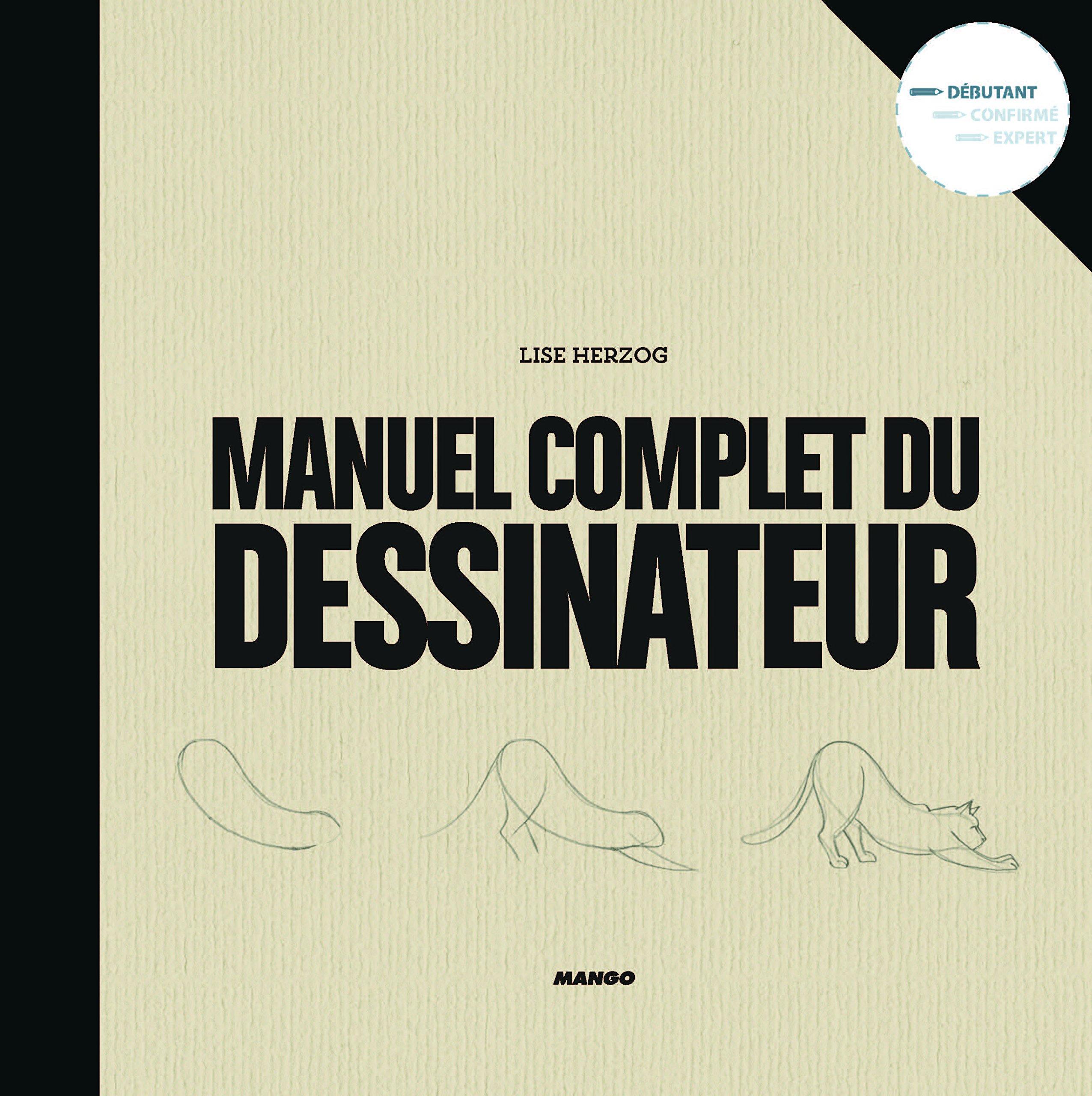 Le Manuel Complet du Dessinateur por Lise Herzog