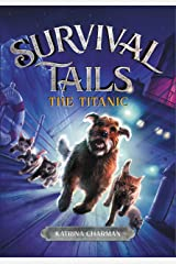 THE TITANIC (Survival Tails Book 1) Kindle Edition