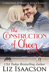 The Construction of Cheer: Glover Family Saga & Christian Romance (Shiloh Ridge Ranch in Three Rivers Romance Book 3) Kindle Edition