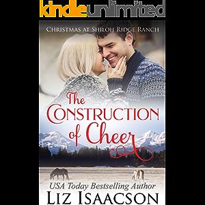 The Construction of Cheer: Glover Family Saga & Christian Romance (Shiloh Ridge Ranch in Three Rivers Romance Book 3)
