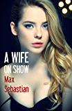 A Wife On Show (English Edition)