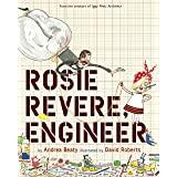 Rosie Revere, Engineer: Illus by David Roberts