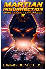 Martian Insurrection (Mars Colony Chronicles Book 3) Kindle Edition