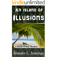 An Island of Illusions (Sarah Woods Mystery Book 3)