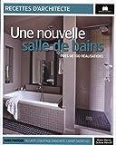 Une nouvelle salle de bain : Près de 100 réalisations