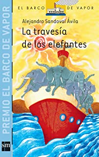 La travesia de los elefantes/ The Elephants Crossings (El Barco De Vapor: