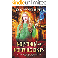 Popcorn and Poltergeists: A Lucy Swift paranormal cozy mystery (Vampire Knitting Club Book 9)