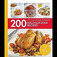 Hamlyn All Colour Cookery: 200 Halogen Oven Recipes: Hamlyn All Colour Cookbook