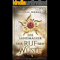 Die Sandmagier: Der Ruf der Wüste (German Edition)