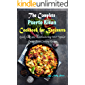 The Complete Puerto Rican Cookbook for Beginners: Quick, Easy and Mouthwatering Most Popular Puerto Rican Cooking Recipes
