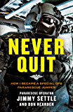 Never Quit (Young Adult Adaptation): How I Became a Special Ops Pararescue Jumper