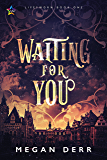 Waiting for You (Lifesworn Book 1)