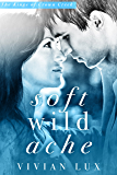 Soft Wild Ache: A Small Town Romance (Kings of Crown Creek Book 3)