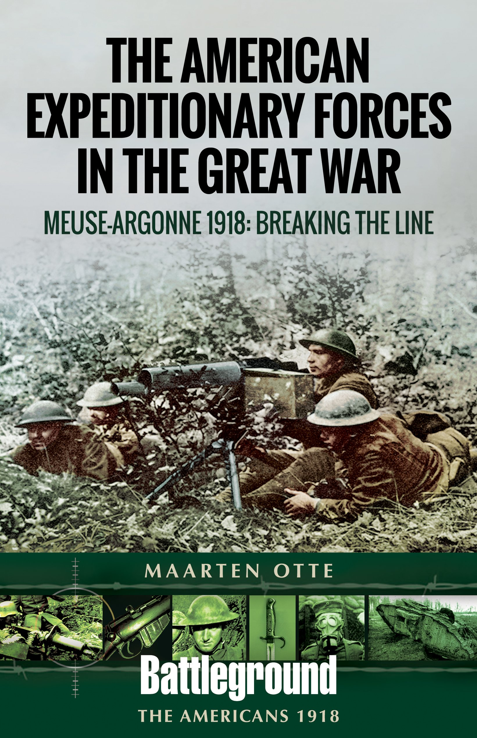 Download American Expeditionary Forces in the Great War: The Meuse Argonne 1918: Breaking the Line (Battleground Books: WWI) PDF