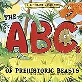 A Dinosaur Alphabet: The ABCs of Prehistoric Beasts! (Alphabet Connection)