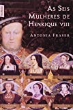 As Seis Mulheres de Henrique VIII
