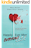 Happily Ever After Everyone Else: Julie's Story (She Said He Said Series Book 1)