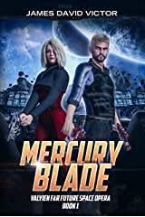 Mercury Blade (Valyien Far Future Space Opera Book 1) Kindle Edition