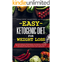 Easy Ketogenic Diet for Weight Loss: The low carb diet for beginners: the essential low carb recipes for weight loss. Starting the Keto diet: how to lose ... 30 tasty low carb recipes. (English Edition)