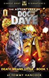 The Adventures of Doc Daye-Death Means Little-Book One
