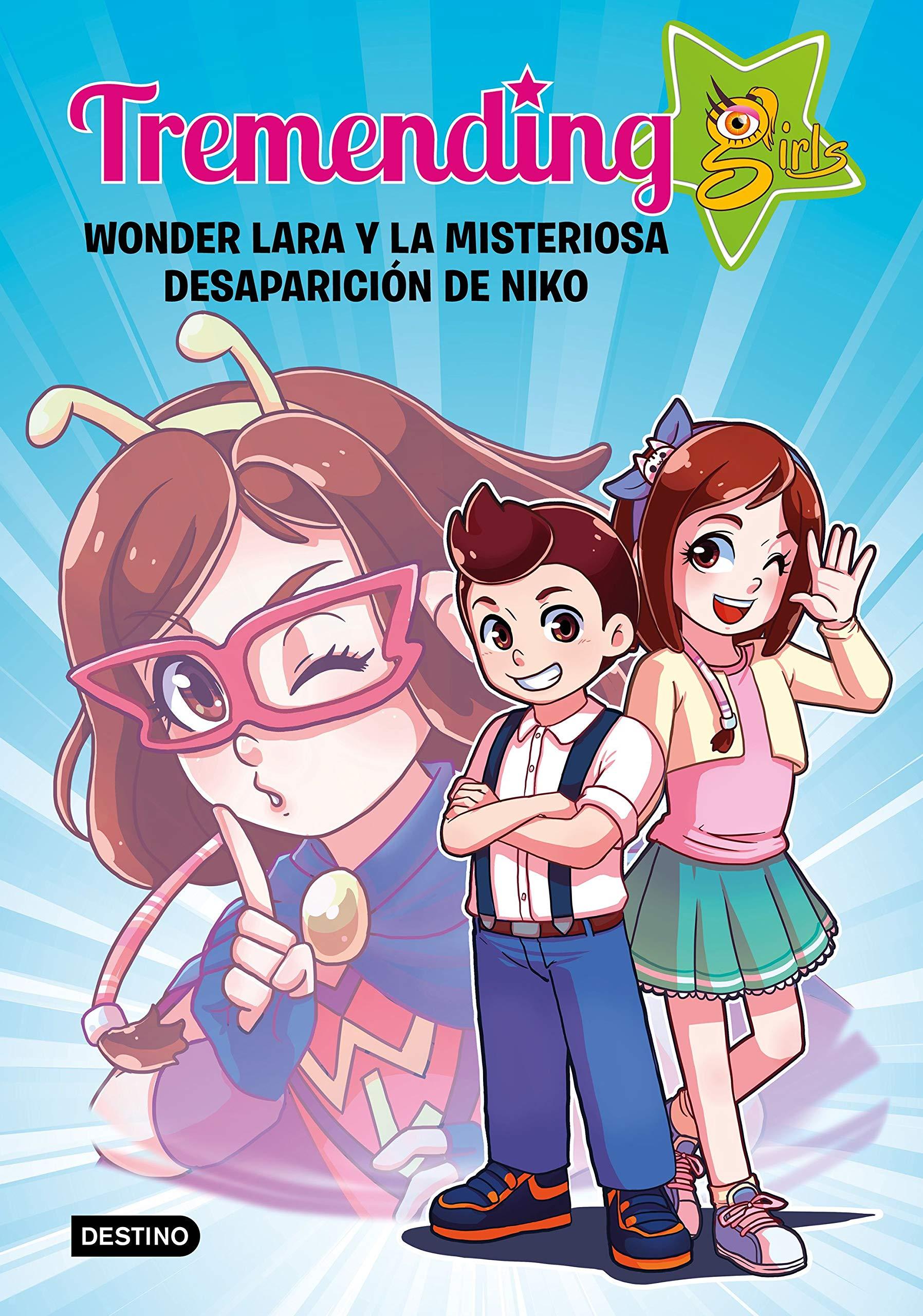 Tremending girls. Wonder Lara y la misteriosa desaparición de Niko ...