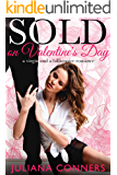Sold on Valentine's Day: A Virgin and a Billionaire Romance (Sold: Virgin and Billionaire Romance Book 1)