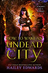 How to Wake an Undead City (The Beginner's Guide to Necromancy Book 6) Kindle Edition