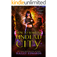 How to Wake an Undead City (The Beginner's Guide to Necromancy Book 6)