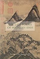 The Late Poems Of Wang An-Shih (English