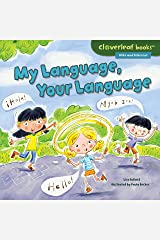 My Language, Your Language (Cloverleaf Books ™ — Alike and Different) Kindle Edition