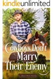 Cowboys Don't Marry Their Enemy (Sweet Water Ranch Western Cowboy Romance Book 9)