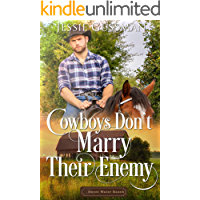Cowboys Don't Marry Their Enemy (Sweet Water Ranch Billionaire Cowboys Book 9)