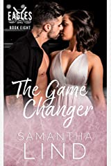 The Game Changer : Indianapolis Eagles Series Book 8 Kindle Edition